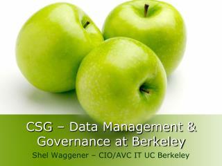 CSG – Data Management &  Governance at Berkeley