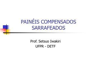 PAINÉIS COMPENSADOS SARRAFEADOS