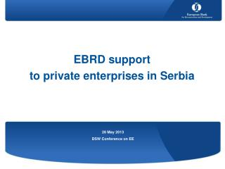 EBRD support  to private enterprises in Serbia