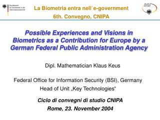 La Biometria entra nell`e-government 6th. Convegno, CNIPA