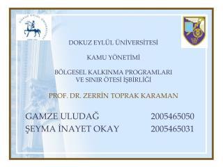 GAMZE ULUDAĞ2005465050 ŞEYMA İNAYET OKAY2005465031