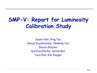 SMP-V: Report for Luminosity Calibration Study