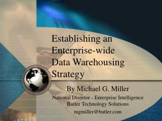 Establishing an  Enterprise-wide  Data Warehousing Strategy