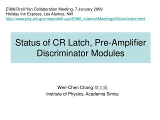 Status of CR Latch, Pre-Amplifier Discriminator Modules