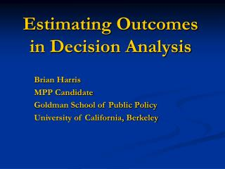 Estimating Outcomes in Decision Analysis