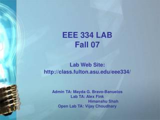 EEE 334 LAB  Fall 07 Lab Web Site: class.fulton.asu/eee334/
