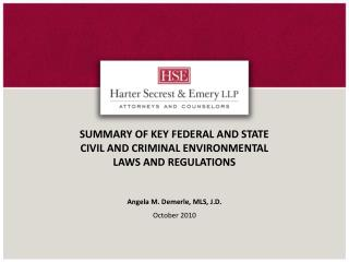SUMMARY OF KEY FEDERAL AND STATE CIVIL AND CRIMINAL ENVIRONMENTAL LAWS AND REGULATIONS