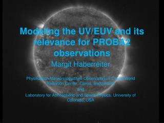 Modeling the UV/EUV and its relevance for PROBA2 observations