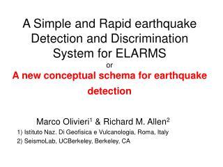 Marco Olivieri 1  & Richard M. Allen 2 1) Istituto Naz. Di Geofisica e Vulcanologia, Roma, Italy