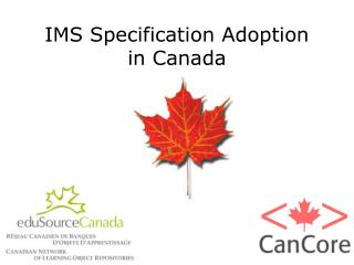 IMS Specification Adoption  in Canada