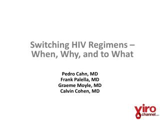 Switching HIV Regimens – When, Why, and to What