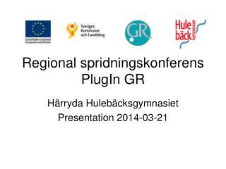 Regional spridningskonferens PlugIn GR