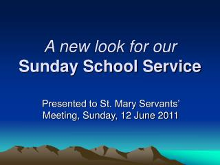 A new look for our Sunday School Service