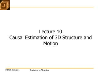 Lecture 10 Causal Estimation of 3D Structure and Motion