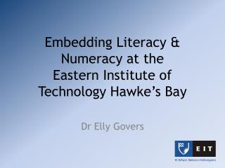 Embedding Literacy & Numeracy at the  Eastern Institute of Technology Hawke's Bay