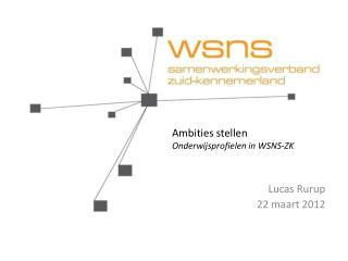 Ambities stellen  Onderwijsprofielen in WSNS-ZK