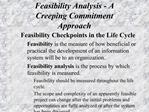 Feasibility Analysis - A Creeping Commitment Approach