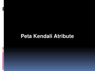 Peta Kendali Atribute