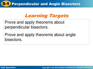 Prove and apply theorems about perpendicular bisectors.