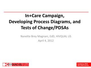 In+Care Campaign, Developing Process Diagrams, and Tests of Change/PDSAs
