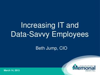 Increasing IT and  Data-Savvy Employees