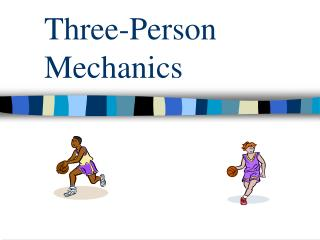 Three-Person Mechanics