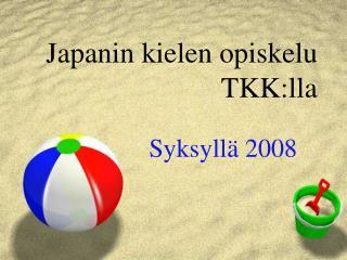 Japanin kielen opiskelu TKK:lla