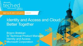 Identity and Access and Cloud: Better Together