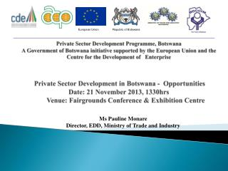 Ms Pauline Monare  Director, EDD, Ministry of Trade and Industry