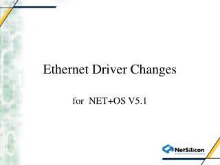 Ethernet Driver Changes