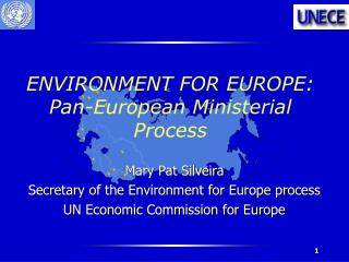 ENVIRONMENT FOR EUROPE: Pan-European Ministerial Process