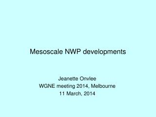 Mesoscale NWP developments