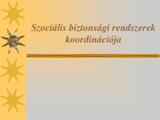 Szociális biztonsági rendszerek koordinációja