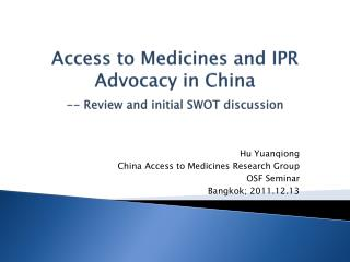 Access to Medicines and IPR Advocacy in China -- Review and initial SWOT discussion