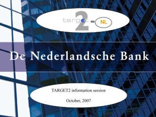 TARGET2 information session October, 2007
