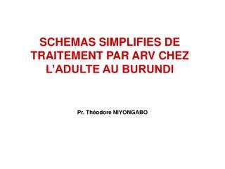 SCHEMAS SIMPLIFIES DE TRAITEMENT PAR ARV CHEZ L'ADULTE AU BURUNDI