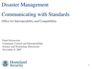 Disaster Management Communicating with Standards Office for Interoperability and Compatibility