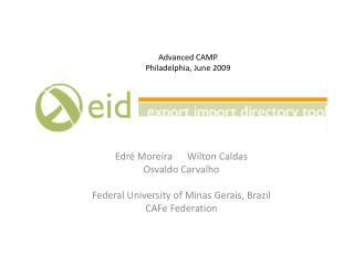 Edré Moreira      Wilton Caldas Osvaldo Carvalho Federal  University of  Minas Gerais,  Brazil