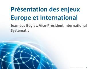 Présentation des enjeux Europe et International