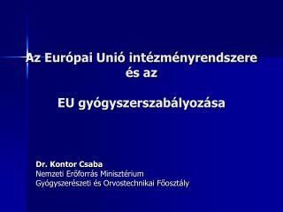 Az Európai Unió intézményrendszere és az EU gyógyszerszabályozása