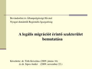 Bevándorlási és Állampolgársági Hivatal Nyugat-dunántúli Regionális Igazgatóság