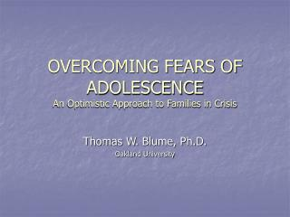 OVERCOMING FEARS OF ADOLESCENCE  An Optimistic Approach to Families in Crisis