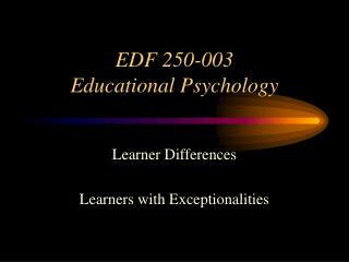 EDF 250-003 Educational Psychology