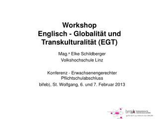 Workshop Englisch - Globalität und Transkulturalität (EGT)