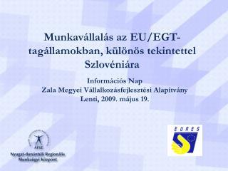 Munkavállalás az EU/EGT- tagállamokban, különös tekintettel Szlovéniára
