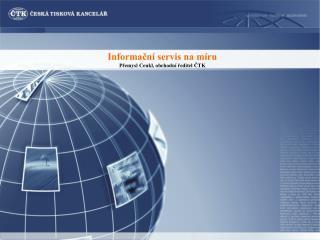 Informační servis na míru Přemysl Cenkl, obchodní ředitel ČTK