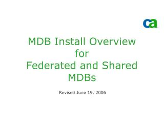 MDB Install Overview for Federated and Shared MDBs