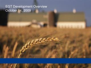EGT Development Overview October 14, 2009