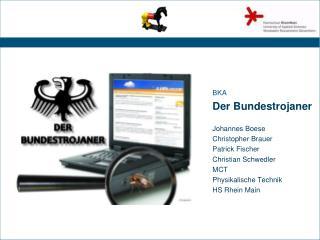 BKA Der Bundestrojaner Johannes Boese Christopher Brauer   Patrick Fischer Christian Schwedler