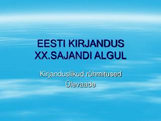 EESTI KIRJANDUS XX.SAJANDI ALGUL